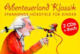 Abenteuerland Klassik - Mozart mit Feuermaus - 2 CDs mit Buch